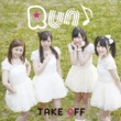 TAKE OFF Run♪<通常盤>