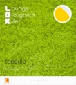 capsule L.D.K. Lounge Designers Killer