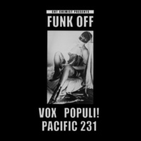 Cut Chemist Presents Funk Off - Vox populi! And Pacific 231 I, The Mad