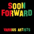 Various Artists Soon Forward