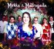 Mirkka & Madrugada Piiri