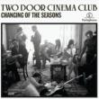 Two Door Cinema Club Changing Of The Seasons EP