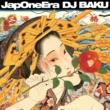 DJ BAKU JapOneEra