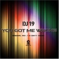 DJ 19 You Got Me Wrong(D-Unity Remiix)