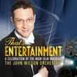 The John Wilson Orchestra That's Entertainment: A Celebration of the MGM Film Musical