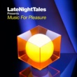 Average White Band Late Night Tales Presents Music for Pleasure (Selected and Mixed By Groove Armada's Tom Findlay)