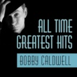 Bobby Caldwell All Time Greatest Hits