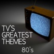 TV Tunesters TV's Greatest Themes - 80's