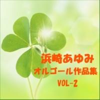 オルゴールサウンド J-POP appeears Originally Performed By 浜崎あゆみ