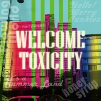 Welcome Toxicity It's a Summer Land