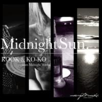 ROOK&KO-KO Midnight Sun