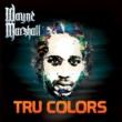 Wayne Marshall Tru Colors