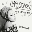 Harleighblu Let Me Be