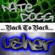 Nate Dogg & Usher Back To Back: Nate Dogg & Usher