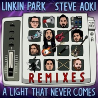 Linkin Park & Steve Aoki A LIGHT THAT NEVER COMES (Brian Yates Remix)