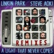 Linkin Park & Steve Aoki A LIGHT THAT NEVER COMES (Vicetone Remix)