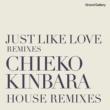 CHIEKO KINBARA JUST LIKE LOVE REMIXIES  ~CHIEKO KINBARA HOUSE REMIXIES