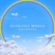 黒崎真音 Glorious world