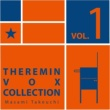 Masami Takeuchi Theremin Vox Collection Vol.1