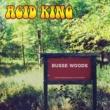 Acid King Busse Woods