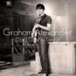 Graham Alexander Don't Give In Tonight