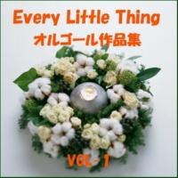 オルゴールサウンド J-POP Time goes by Originally Performed By Every Little Thing