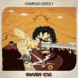 V.A. Champloo Crates 2 : Samurai Soul