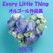 オルゴールサウンド J-POP Every Little Thing 作品集 VOL-3
