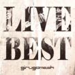 ギルガメッシュ LIVE BEST