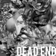 DEAD END METAMORPHOSIS
