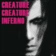 Creature Creature INFERNO