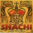 SHACHI THE PRESIC
