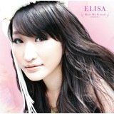 ELISA Dear My Friend -まだ見ぬ未来へ- E.M ver
