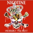 NICOTINE PROBABLY THE BEST