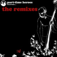 PART TIME HEROES Method (Don't Say Goodbye) Instrumental(Feature Cast Remix)