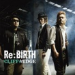 CLIFF EDGE Re:BIRTH