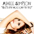 Ashlee Simpson Outta My Head (Ay Ya Ya)