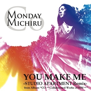 YOU MAKE ME -STUDIO APARTMENT Remix-