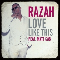 Razah Love Like This feat. Matt Cab