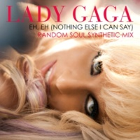 Lady Gaga Eh, Eh (Nothing Else I Can Say) [Random Soul Remix]