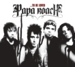 Papa Roach ...To Be Loved [Album Version (Explicit)]