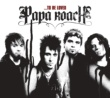 Papa Roach ...To Be Loved
