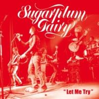 Sugarplum Fairy Let Me Try [Radio Edit]
