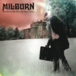 Milburn What Will You Do (When The Money Goes)?