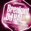 Tania Christopher Breakout (DJ HAL Remix)