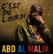 Abd Al Malik C'Est Du Lourd!