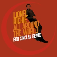 Lionel Richie All Around The World [Bob Sinclar Remix - Radio Edit 2]
