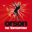 Orson No Tomorrow [Acoustic Version for E Release]