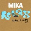 MIKA Relax, Take It Easy