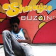 Shwayze Buzzin'